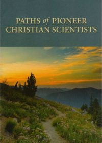 Paths of Pioneer Christian Scientists